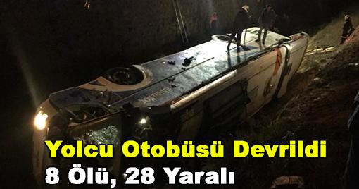 Yolcu Otobüsü  Devrildi 8 Ölü, 28 Yaralı