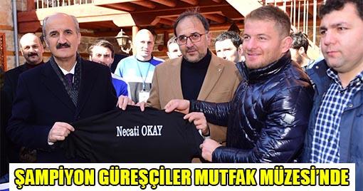 Şampiyon Güreşçiler Dulkadiroğlu Mutfak Müzesi'nde