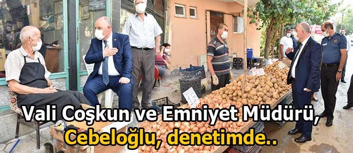 Vali Coşkun ve Emniyet Müdürü Cebeloğlu, denetimde..
