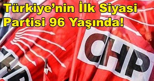 Türkiye'nin İlk Siyasi Partisi 96 Yaşında!