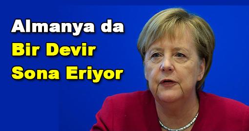 Almanya da Bir Devir Sona Eriyor