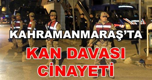 Kahramanmaraş'ta Kan Davası Can Aldı!