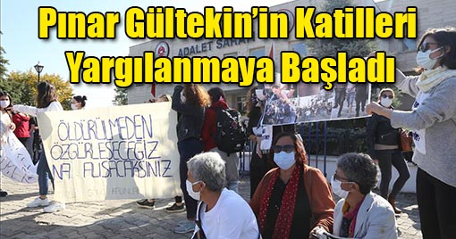 Pınar Gültekin'in Katilleri Yargılanmaya Başladı