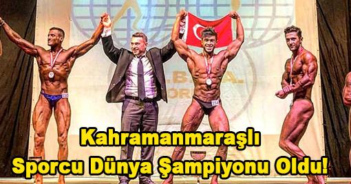 Kahramanmaraşlı Sporcu Dünya Şampiyonu Oldu!