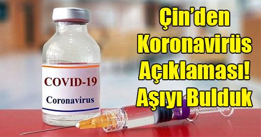 Çin'den Koronavirüs Açıklaması! Aşıyı Bulduk...