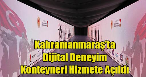 Kahramanmaraş'ta Dijital Deneyim Konteyneri Hizmete Açıldı