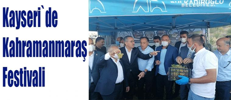 KAYSERİ`DE KAHRAMANMARAŞ FESTİVALİ