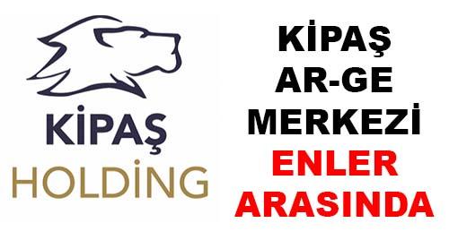 KİPAŞ AR-GE MERKEZİ ENLER ARASINDA!