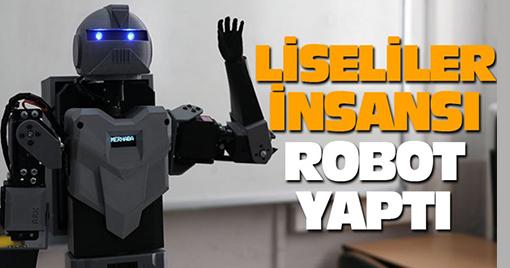 Lise Öğrencilerinden İnsansı Robot!