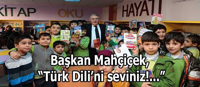"""Başkan Mahçiçek, """"Türk Dili'ni seviniz!..."""""""
