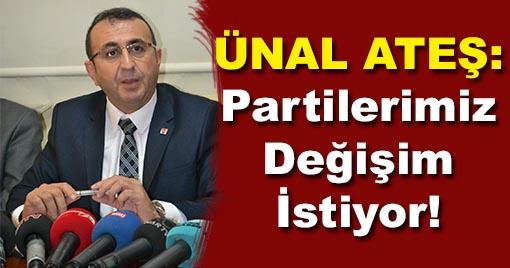 CHP Kahramanmaraş İl Başkanı Adayı Ünal Ateş: Partilerimiz Değişim İstiyor!