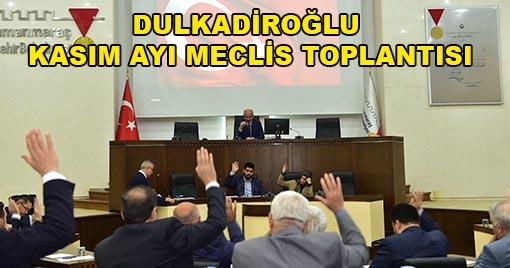 DULKADİROĞLU BELEDİYESİ KASIM AYI MECLİS TOPLANTISI