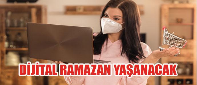 Ramazan Ayı Dijital yaşanacak.
