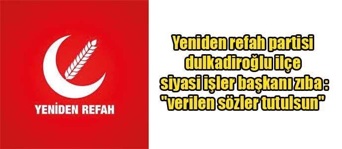 Yeniden refah partisi dulkadiroğlu ilçe siyasi işler başkanı zıba :