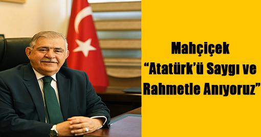 """Mahçiçek """" Atatürk'ü Saygı ve Rahmetle Anıyoruz"""""""