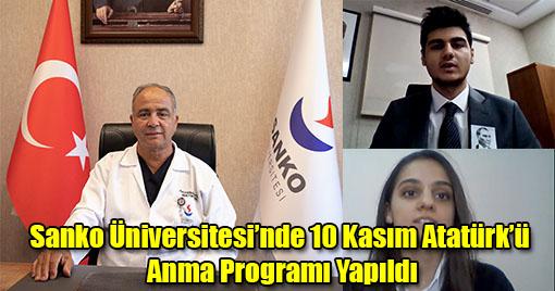 Sanko Üniversitesi'nde 10 Kasım Atatürk'ü Anma Programı Yapıldı