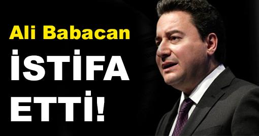 Ali Babacan İstifa Etti!