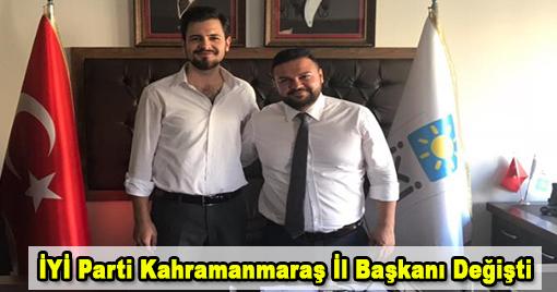 İYİ Parti Kahramanmaraş İl Başkanı Değişti