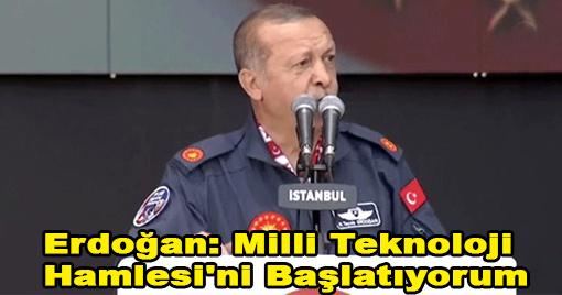 Erdoğan: Milli Teknoloji Hamlesi'ni Başlatıyorum