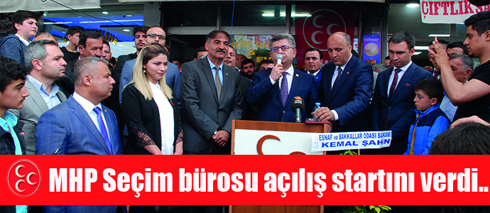 MHP Seçim bürosu açılış startını Elbistan'dan verdi..