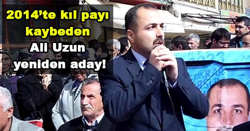 2014'TE KIL PAYI KAYBEDEN ALİ UZUN YENİDEN ADAY!