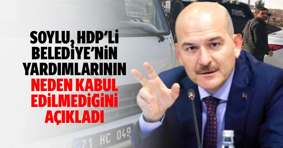 HDP'li Belediyenin Yardımları Neden Geri Çevrildi? Bakan Soylu Açıkladı
