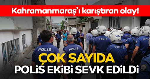 Kahramanmaraş'ta Olaylı Kavga! Çok Sayıda Polis Geldi