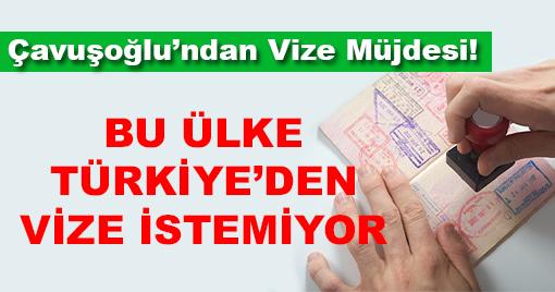 Bakan Çavuşoğlu'ndan Vize Müjdesi!