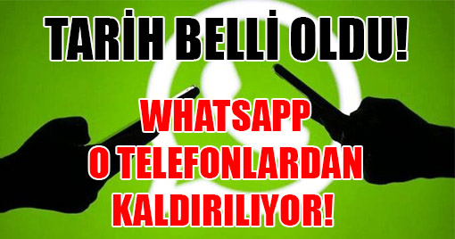 WhatsApp O Telefonlardan Kaldırılıyor!
