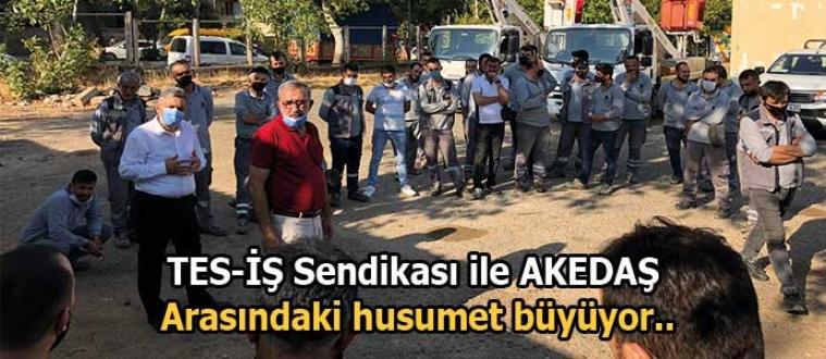 TES-İŞ Sendikası ile AKEDAŞ  arasındaki husumet büyüyor..