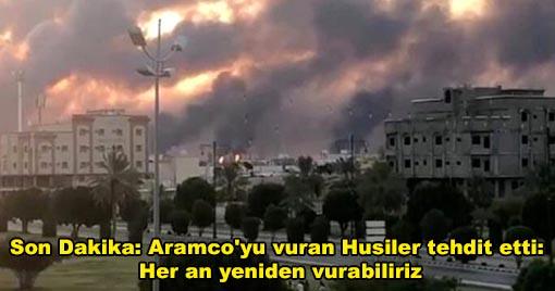 Son Dakika: Aramco'yu vuran Husiler tehdit etti: Her an yeniden vurabiliriz