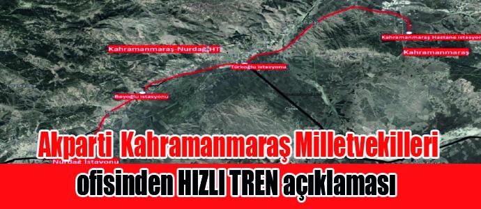 Kahramanmaraş Akparti Milletvekilleri iletişim ofisinden hızlı tren açıklaması