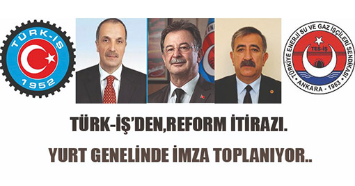 TÜRK-İŞ, YURT GENELİNDE İMZA TOPLUYOR
