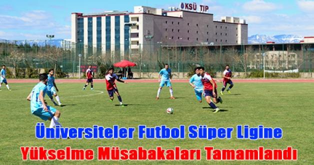 Üniversiteler Futbol Süper Ligine Yükselme Müsabakaları Tamamlandı