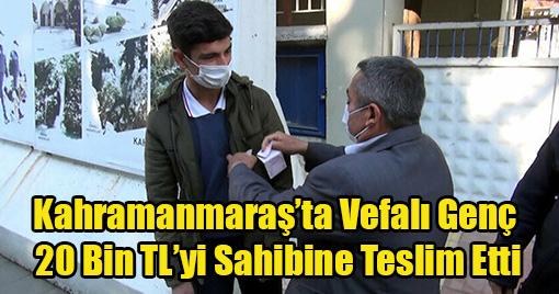 Kahramanmaraş'ta Vefalı Genç 20 Bin TL'yi Sahibine Teslim Etti