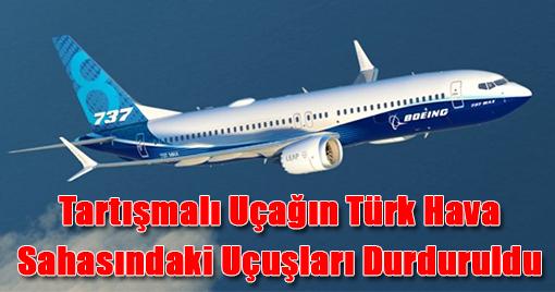 Tartışmalı Uçağın Türk Hava Sahasındaki Uçuşları Durduruldu